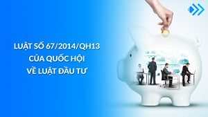 Luật đầu tư 2014 (Luật số: 67/2014/QH13)