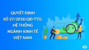 Quyết định số 27/2018/QĐ-TTg: Hệ thống ngành kinh tế Việt Nam